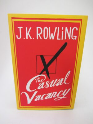 The Casual Vacancy. Signed by the Author (2012) by J.K. Rowling