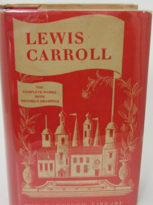 The Complete Works of Lewis Carroll (1940) by Lewis Carroll