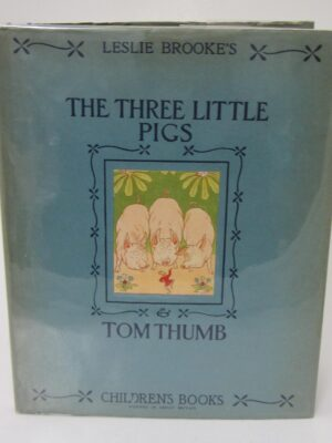 The Three Little Pigs and Tom Thumb (1930) by L. Leslie Brooke