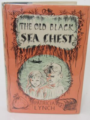 The Old Black Sea Chest. Inscribed by the Author (1958) by Patricia Lynch