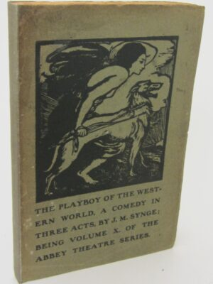 The Playboy of the Western World. First Edition (1907) by John M. Synge