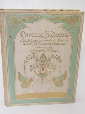 Princess Badoura. A Tale from the Arabian Nights. Illustrated by Edmund Dulac (1913) by Laurance Houseman