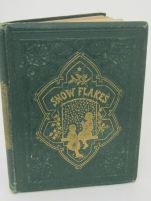 Snow-Flakes and The Stories They Told The Children (1862) by M. Betham-Edwards