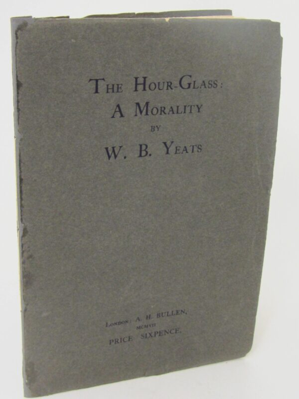 The Hour-Glass. A Morality. Signed By The Author (1907) by W.B. Yeats
