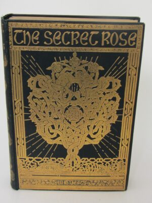 The Secret Rose. First American Edition (1897) by W.B. Yeats