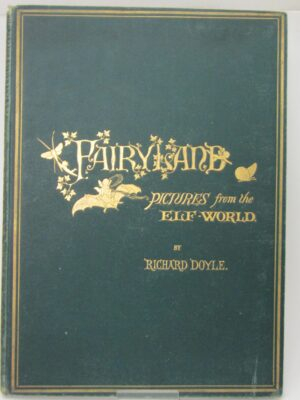 In Fairyland. A Series Of Pictures From The Elf-World (1875) by William Allingham & Richard Doyle