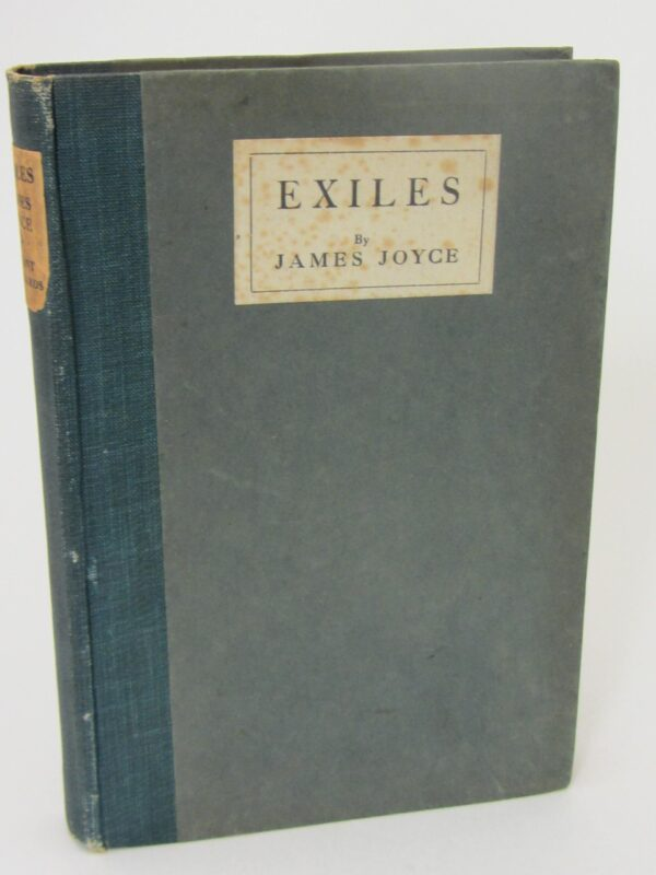 Exiles. A Play in Three Acts. First Edition (1918) by James Joyce