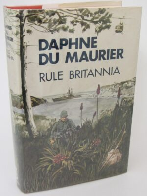 Rule Britannia. First Edition. Author Signed (1972) by Daphne Du Maurier