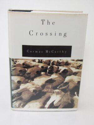 The Crossing.  Volume Two of The Border Trilogy. by Cormac McCarthy