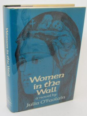 Woman In The Wall. Inscribed By The Author (1975) by Julia O'Faolain