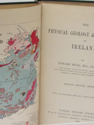 The Physical Geology and Geography of Ireland. by Edward Hull