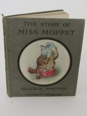 The Story of Miss Moppet. Illustrated By The Author by Beatrix Potter