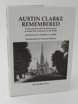Austin Clarke Remembered.  Limited Edition of 10 Copies (1996) by Dardis Clarke (Editor)