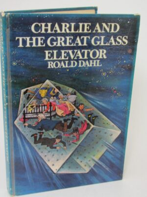 Charlie and The Great Glass Elevator. First UK Edition (1973) by Roald Dahl