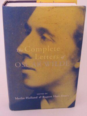 The Complete Letters of Oscar Wilde (2000) by Merlin Holland & Rupert Hart-Davis
