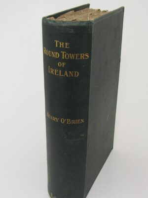 The Round Towers Of Ireland. New Edition (1898) by Henry O'Brien