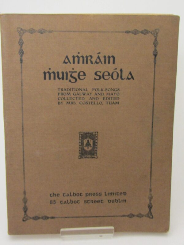 Amhrain Mhuighe Seola. Folk-Songs From Galway & Mayo (1923) by Mrs. Costello