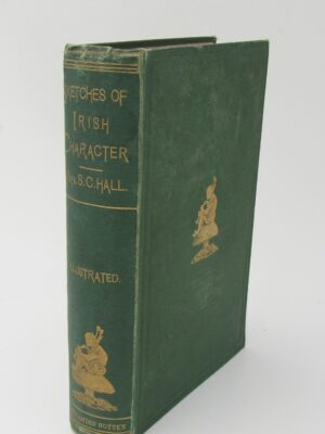 Sketches of Irish Character. Illustrations by Daniel Maclise by Mrs. S.C. Hall