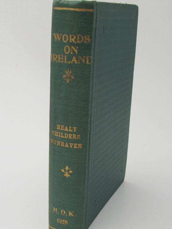 Words On Ireland. Three Pamphlets on Irish History (1886-1912) by Healy
