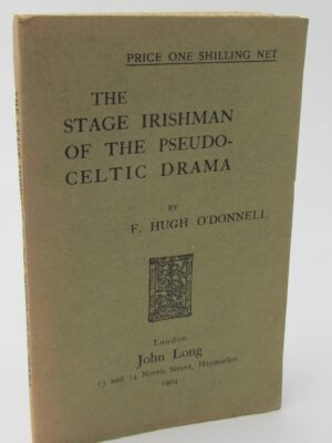 The Stage Irishman of the Pseudo-Celtic Drama (1904) by F. Hugh O'Donnell