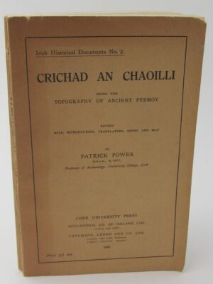 Crichad an Chaoilli: Being the Topography of Ancient Fermoy (1932) by Patrick Power