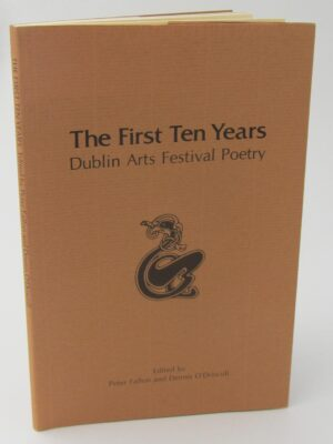 The First Ten Years. Dublin Arts Festival Poetry. Signed Copy (1979) by Peter Fallon & Dennis O'Driscoll