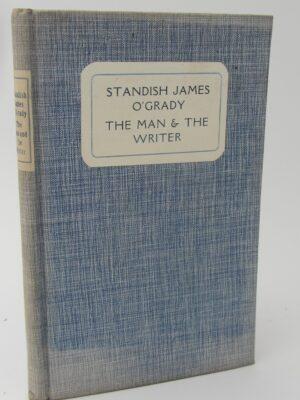 Standish James O'Grady. The Man and The Writer (1929) by Hugh Art O'Grady
