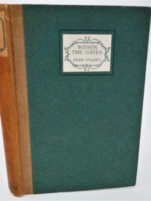 Within The Gates. A Play of Four Scenes (1933) by Sean O'Casey