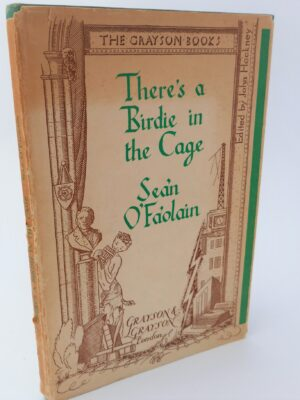 There's A Birdie In The Cage. Limited Signed Edition (1935) by Sean O'Faolain