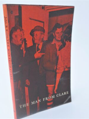 The Man from Clare. A Play In Three Acts (1962) by John B. Keane