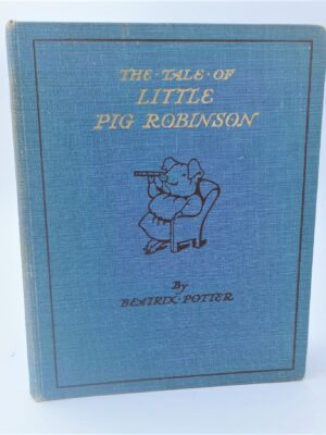 The Tale of Little Pig Robinson. First Edition (1930) by Beatrix Potter