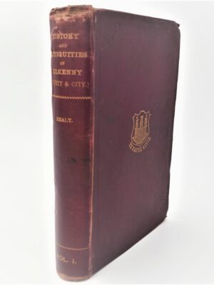 History and Antiquities of Kilkenny. County and City. (1893) by Rev. William Healy