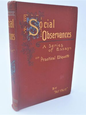 Social Observances. A Series of Essays on Practical Etiquette (1896) by Au Fait