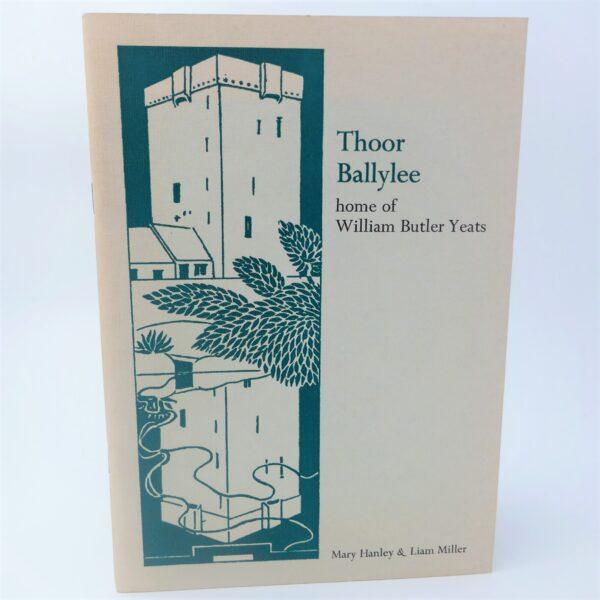 Thoor Ballylee. Home of William Butler Yeats (1977_ by Mary Hanley & Liam Miller