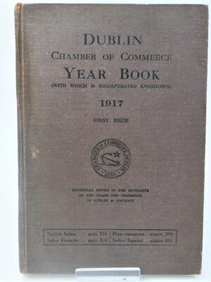 The Commercial Year Book of the Dublin Chamber of Commerce (1917) by R. King Irving