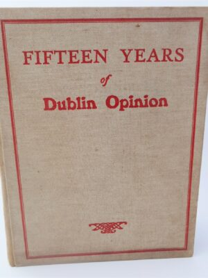 Fifteen Years of Dublin Opinion (1937) by Thomas J. Collins & Charles E. Kelly