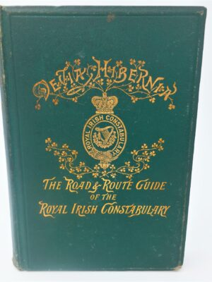 The Road & Route Guide for Ireland of the Royal Irish Constabulary (1893) by George A. Dagg