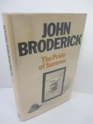 The Pride of Summer by John Broderick