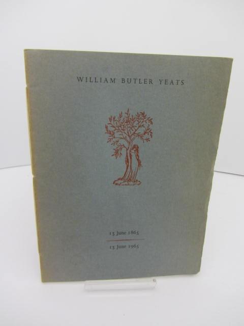 William Butler Yeats 13 June 1865 - 13 June 1965 by WB Yeats