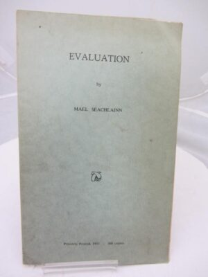 Evaluation. Privately Printed 1953. Limited edition of 300 copies. by Mael Seachlainn