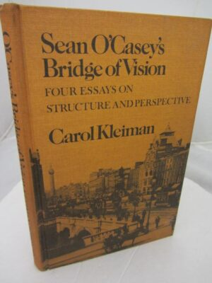 Sean O'Casey's Bridge of Vision by Sean O'Casey  (Carol Kleiman)