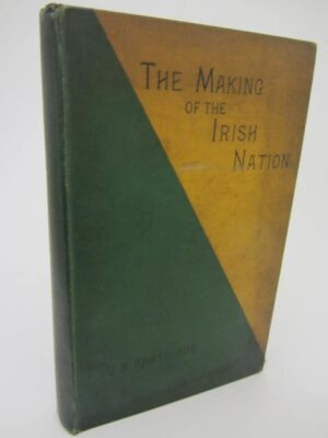 The Making of the Irish Nation and the First-Fruits of Federation (1888) by J. A Partridge