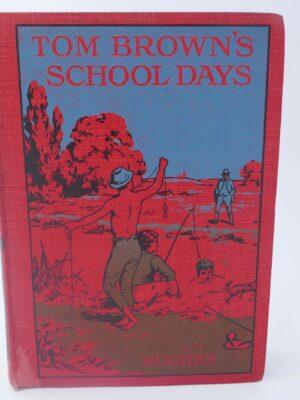 Tom Brown's Schooldays (1914) by Thomas Hughes
