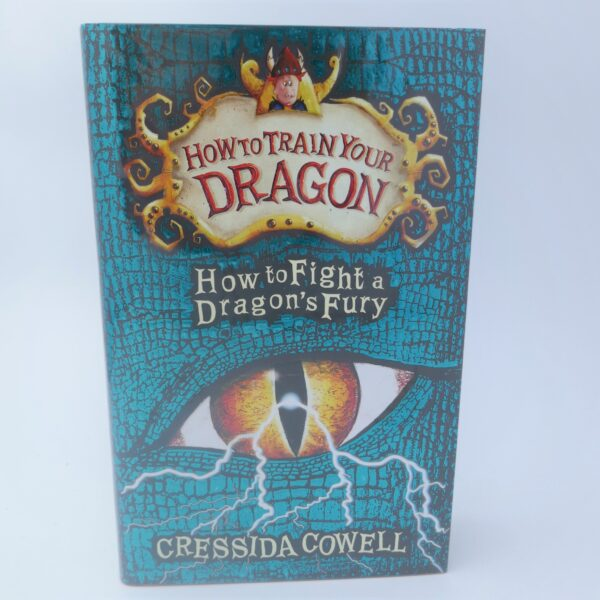 How to Fight a Dragon's Fury. Signed By The Author (2015) by Cressida Cowell