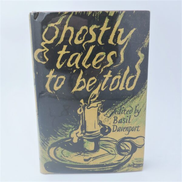 Ghostly Tales To Be Told (1952) by Basil Davenport