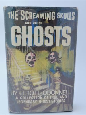 Screaming Skulls and Other Ghost Stories (1964) by Elliott O'Donnell