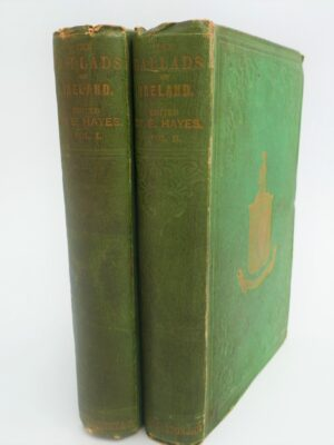 The Ballads of Ireland. Two Volumes (1855) by Edward Hayes