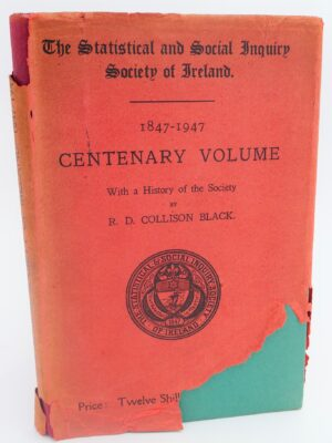 The Statistical and Social Inquiry Society of Ireland. Centenary Volume (1947) by R.D. Collison Black