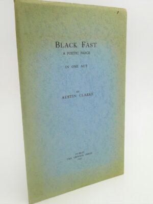 Black Fast. A Poetic Frace (1941) by Austin Clarke