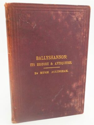 Ballyshannon: Its History And Antiquities (1879) by Hugh Allingham